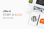 Start a Blog: How To Start A Blog In 20 Minutes or Less