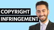 Why Almost Everything You've Learned About Copyright Infringement Is Wrong and What You Should Know